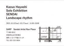 Kazuo Hayashi Solo Exhibition SENDAI<br> Landscape rhythm